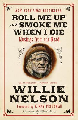 Roll Me Up and Smoke Me When I Die By Nelson, Willie/ Friedman, Kinky